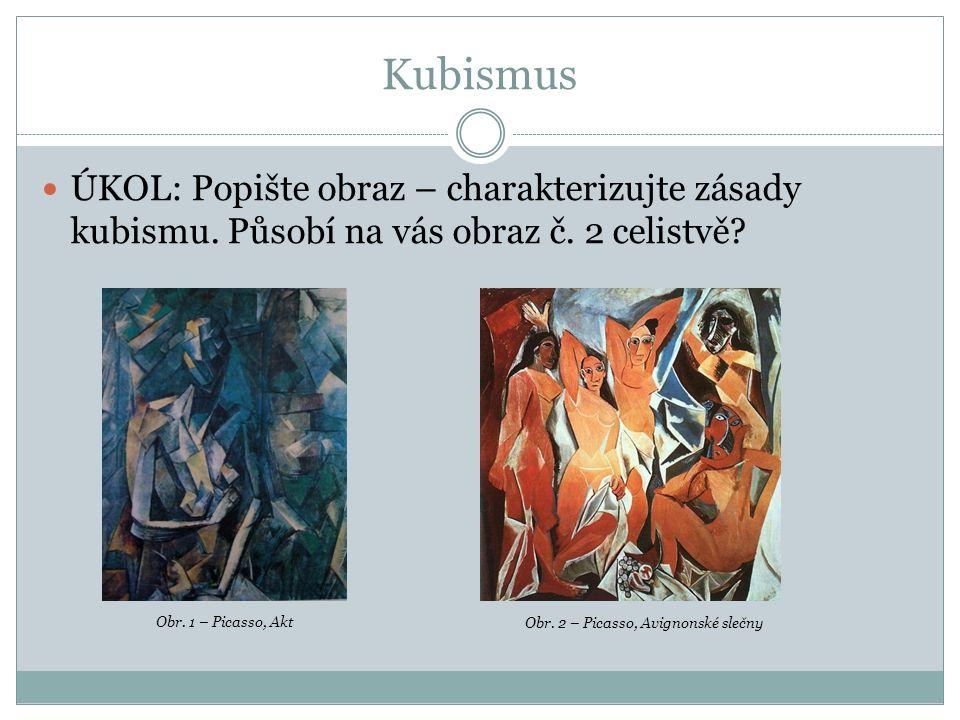 Kubismus ÚKOL: Popište obraz – charakterizujte zásady kubismu.