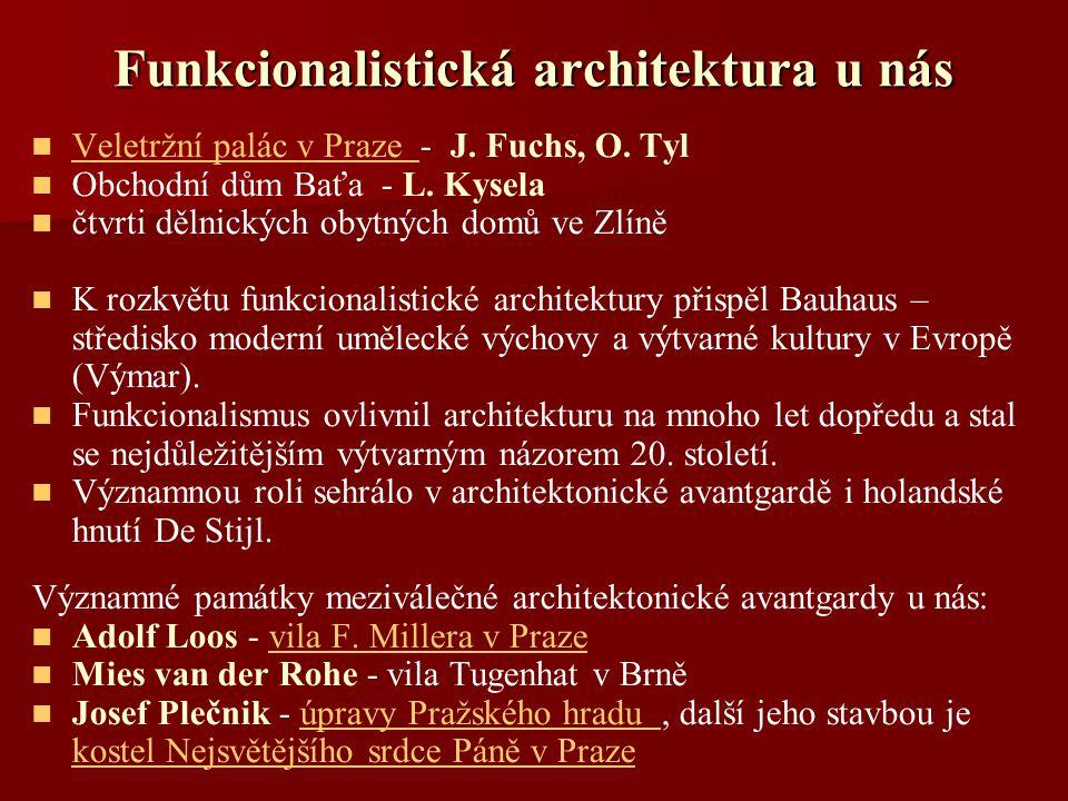 Funkcionalistická architektura u nás Veletržní palác v Praze - J. Fuchs, O. Tyl Veletržní palác v Praze Obchodní dům Baťa - L. Kysela čtvrti dělnickýc