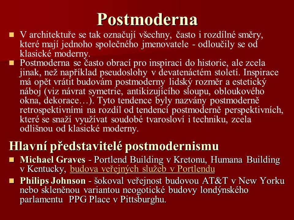 Postmoderna V architektuře se tak označují všechny, často i rozdílné směry, které mají jednoho společného jmenovatele - odloučily se od klasické moderny.