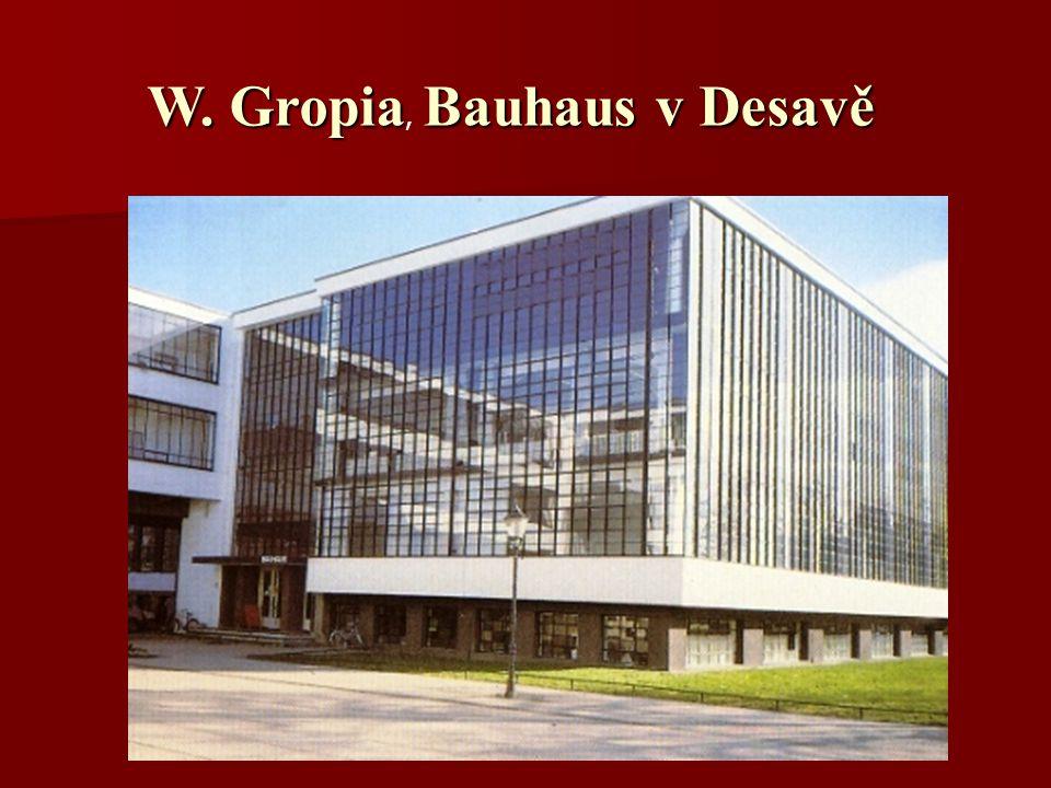 W. GropiaBauhaus v Desavě W. Gropia, Bauhaus v Desavě