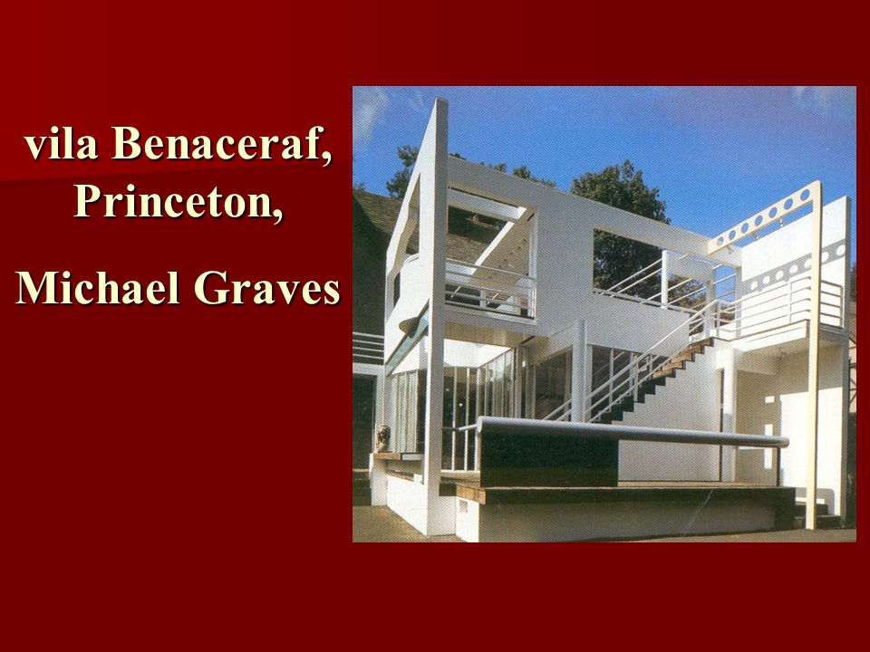 vila Benaceraf, Princeton, Michael Graves