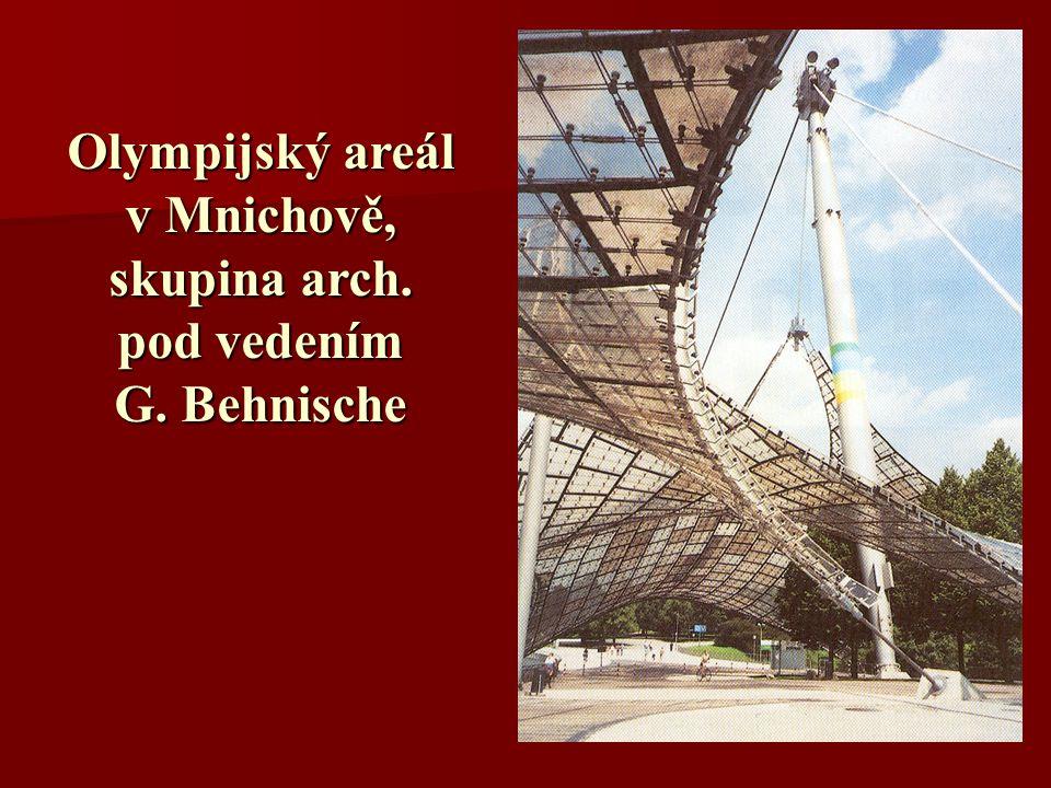 Olympijský areál v Mnichově, skupina arch. pod vedením G. Behnische