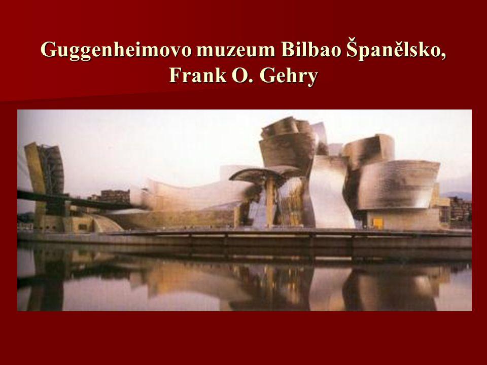 Guggenheimovo muzeum Bilbao Španělsko, Frank O. Gehry
