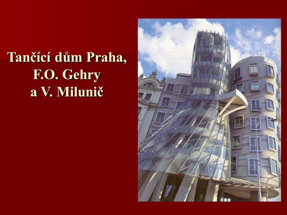 Tančící dům Praha, F.O. Gehry a V. Milunič