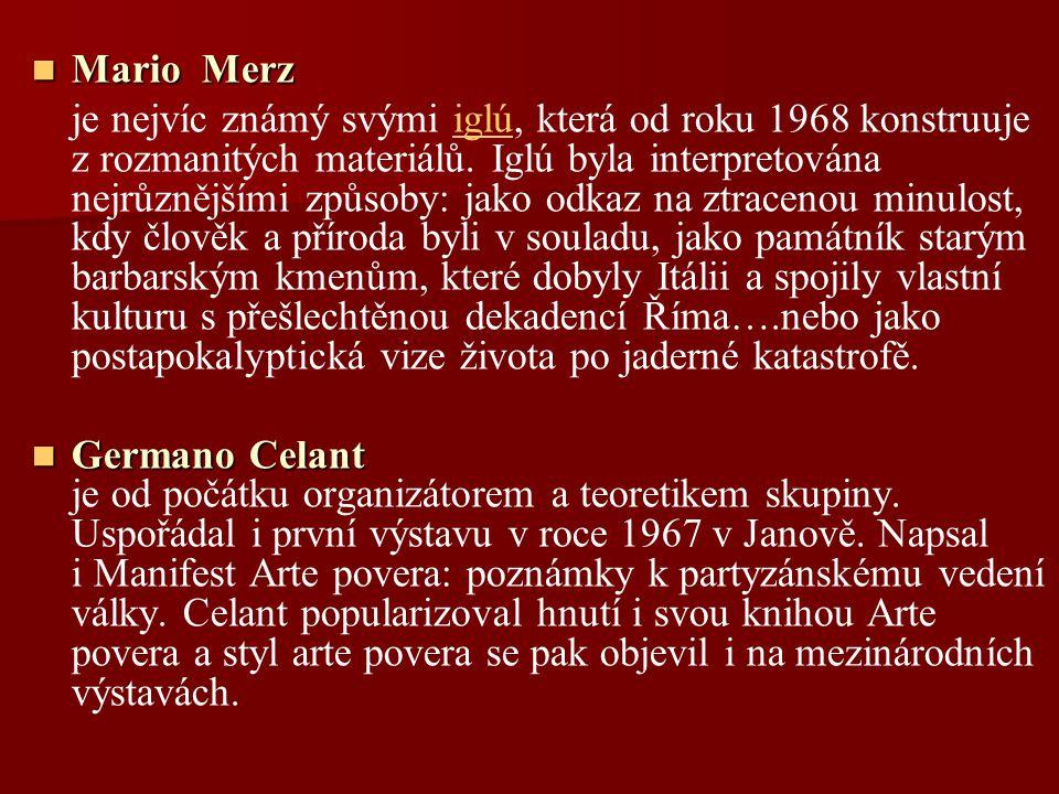 Mario Merz Mario Merz je nejvíc známý svými iglú, která od roku 1968 konstruuje z rozmanitých materiálů. Iglú byla interpretována nejrůznějšími způsob
