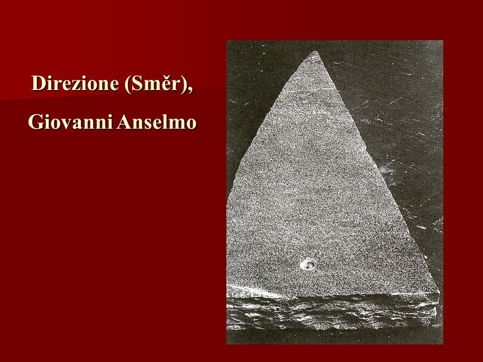 Direzione (Směr), Giovanni Anselmo