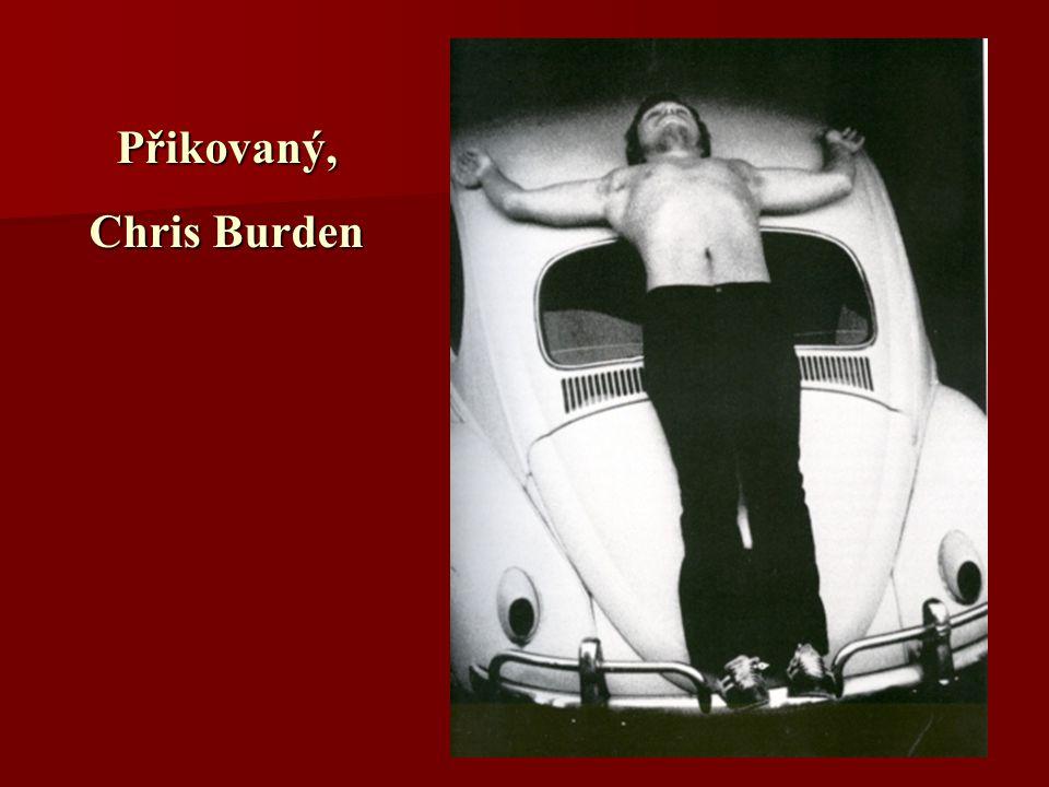 Přikovaný, Chris Burden