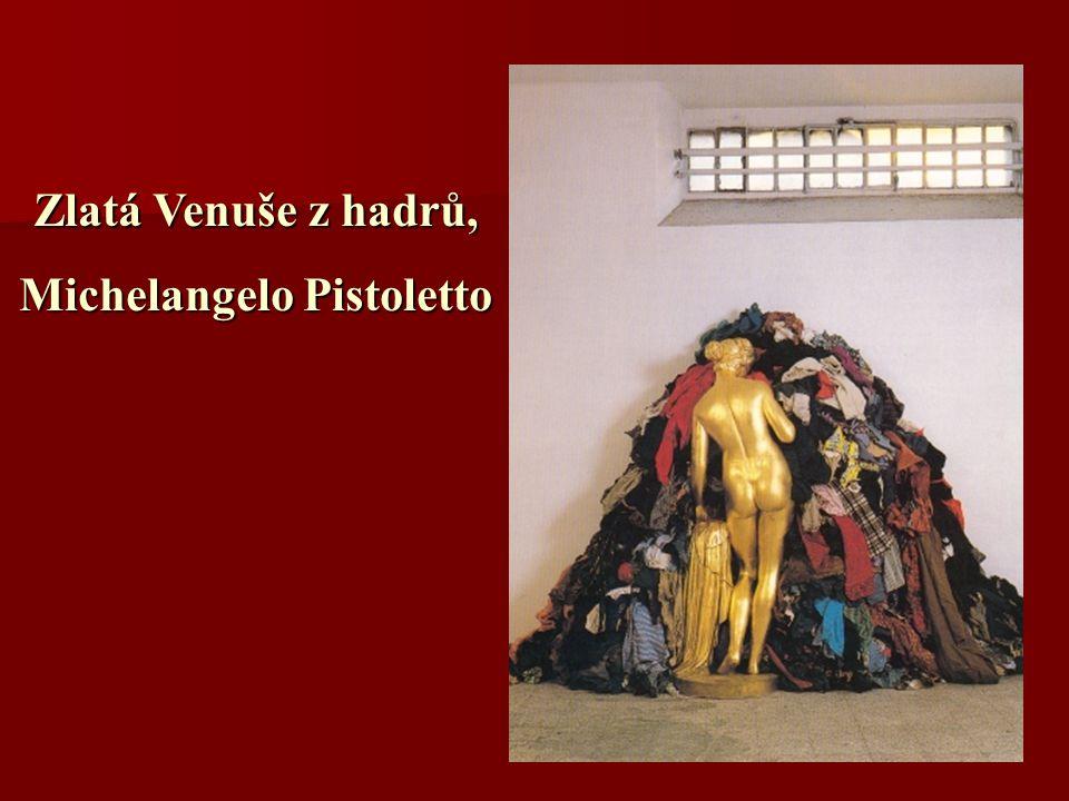 Zlatá Venuše z hadrů, Michelangelo Pistoletto