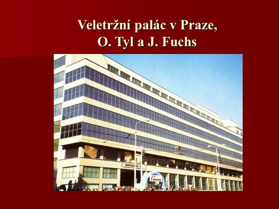 Veletržní palác v Praze, O. Tyl a J. Fuchs