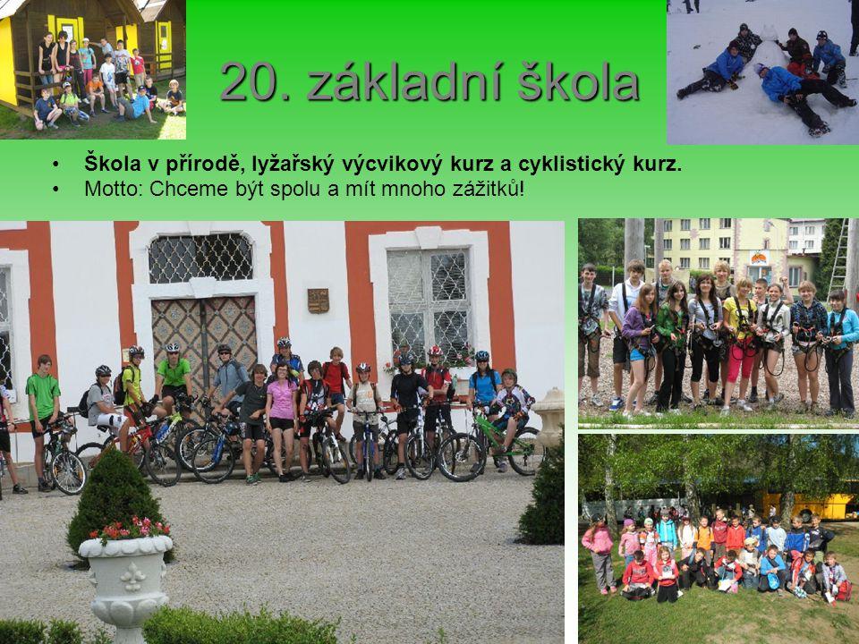 20. základní škola Škola v přírodě, lyžařský výcvikový kurz a cyklistický kurz.
