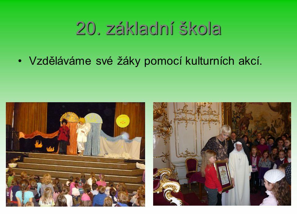 20. základní škola Vzděláváme své žáky pomocí kulturních akcí.