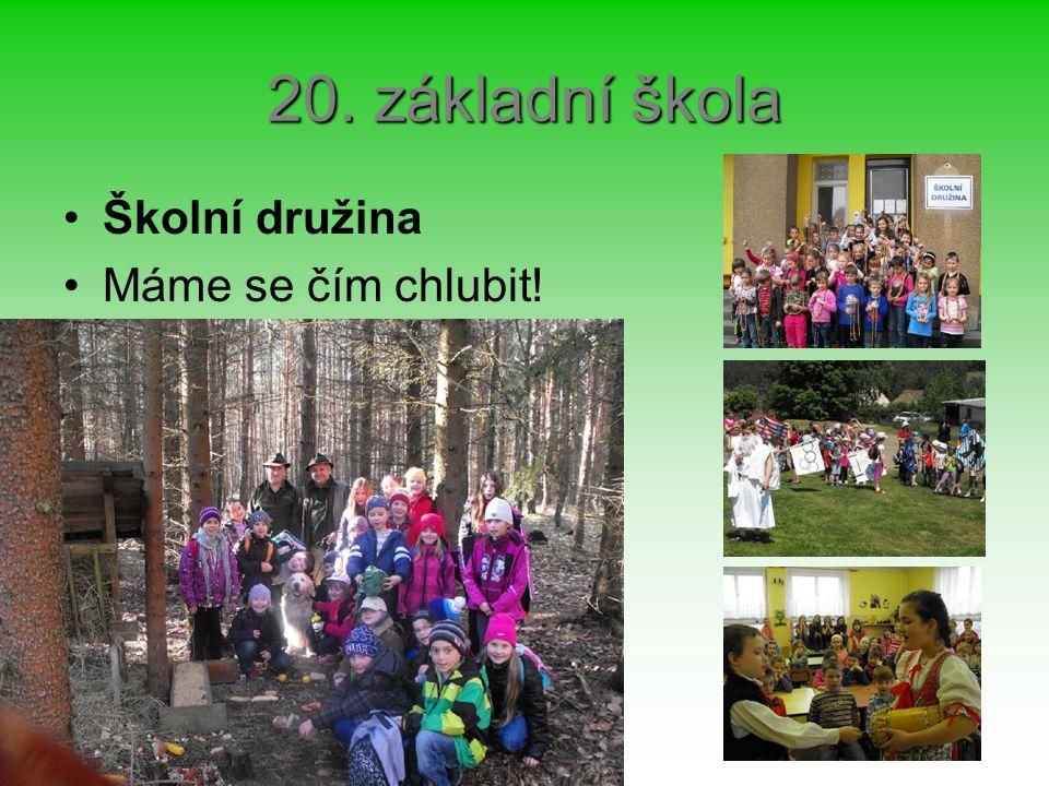 20. základní škola Školní družina Máme se čím chlubit!