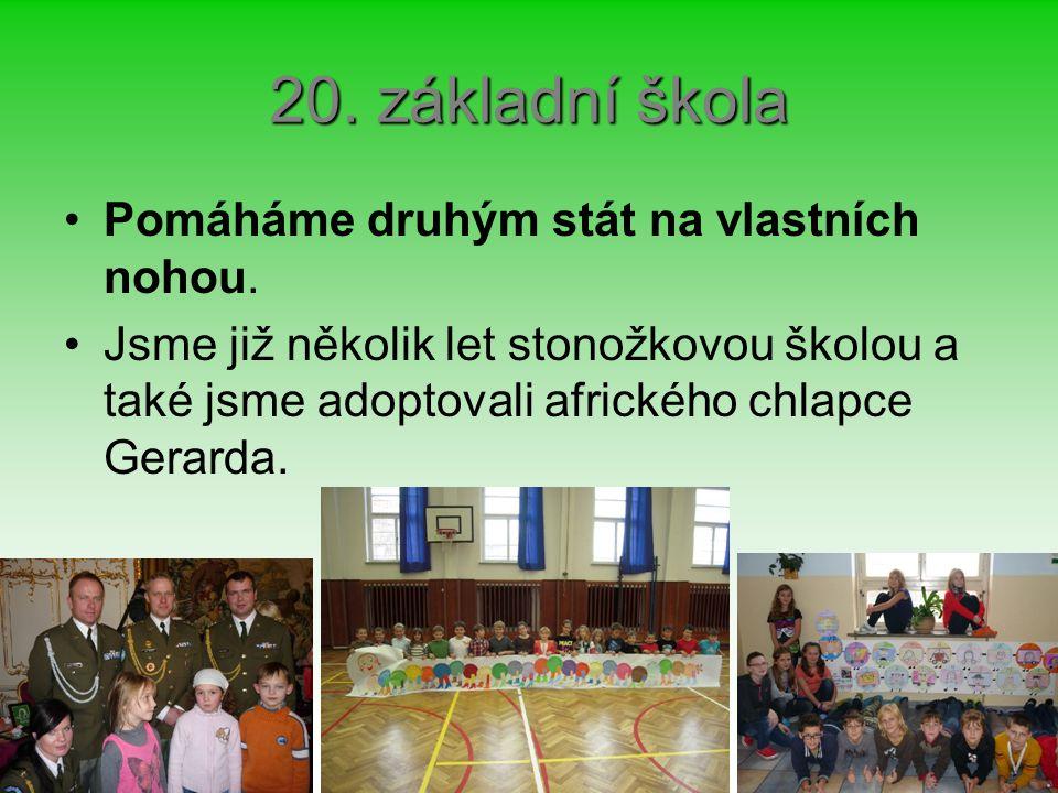 20. základní škola Pomáháme druhým stát na vlastních nohou.