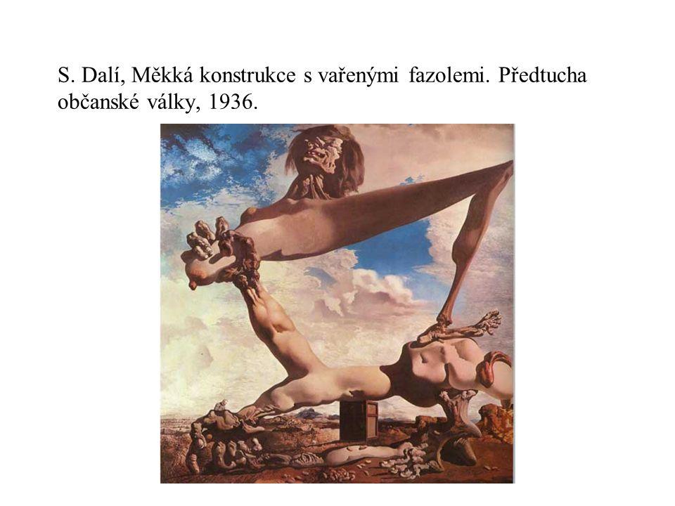 S. Dalí, Měkká konstrukce s vařenými fazolemi. Předtucha občanské války, 1936.