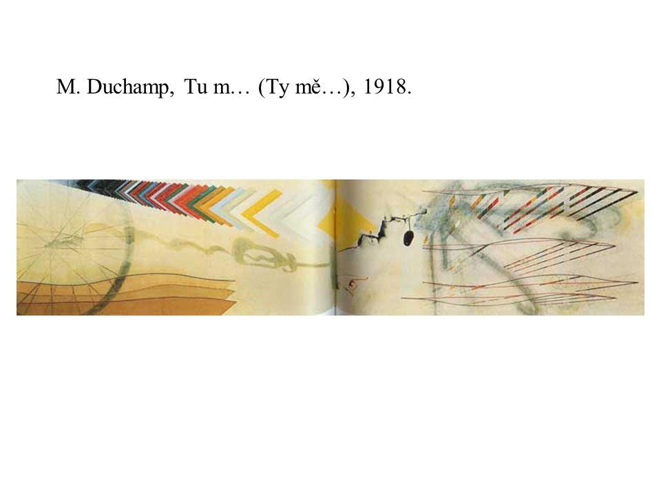 M. Duchamp, Tu m… (Ty mě…), 1918.