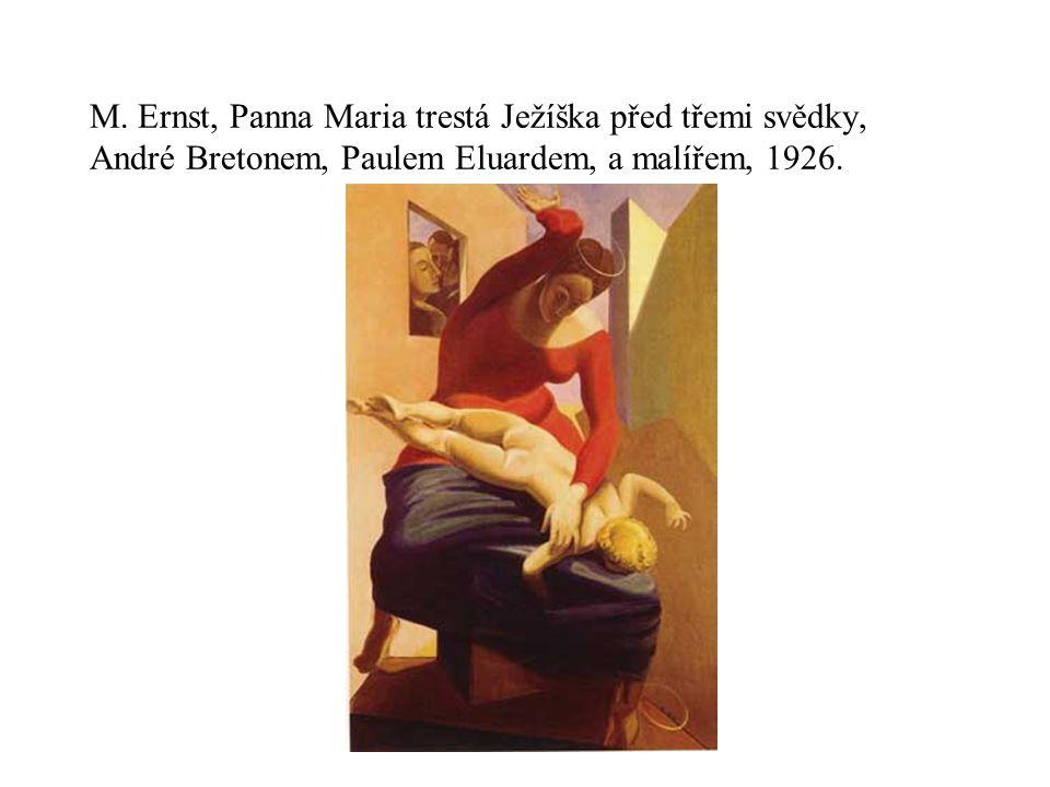 M. Ernst, Panna Maria trestá Ježíška před třemi svědky, André Bretonem, Paulem Eluardem, a malířem, 1926.