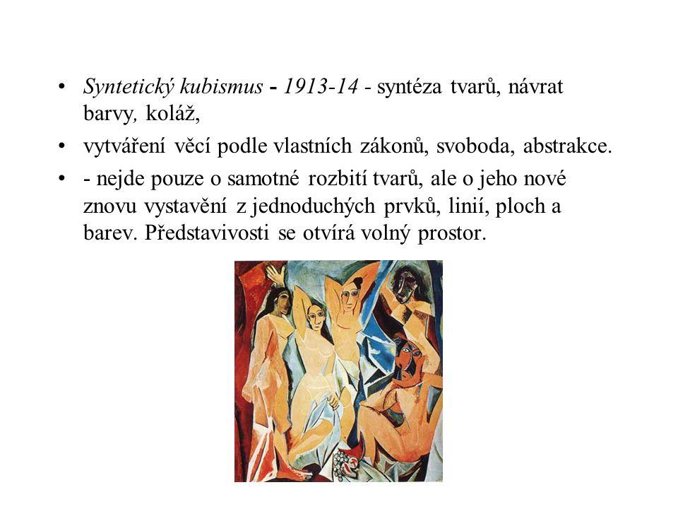Syntetický kubismus - 1913-14 - syntéza tvarů, návrat barvy, koláž, vytváření věcí podle vlastních zákonů, svoboda, abstrakce.