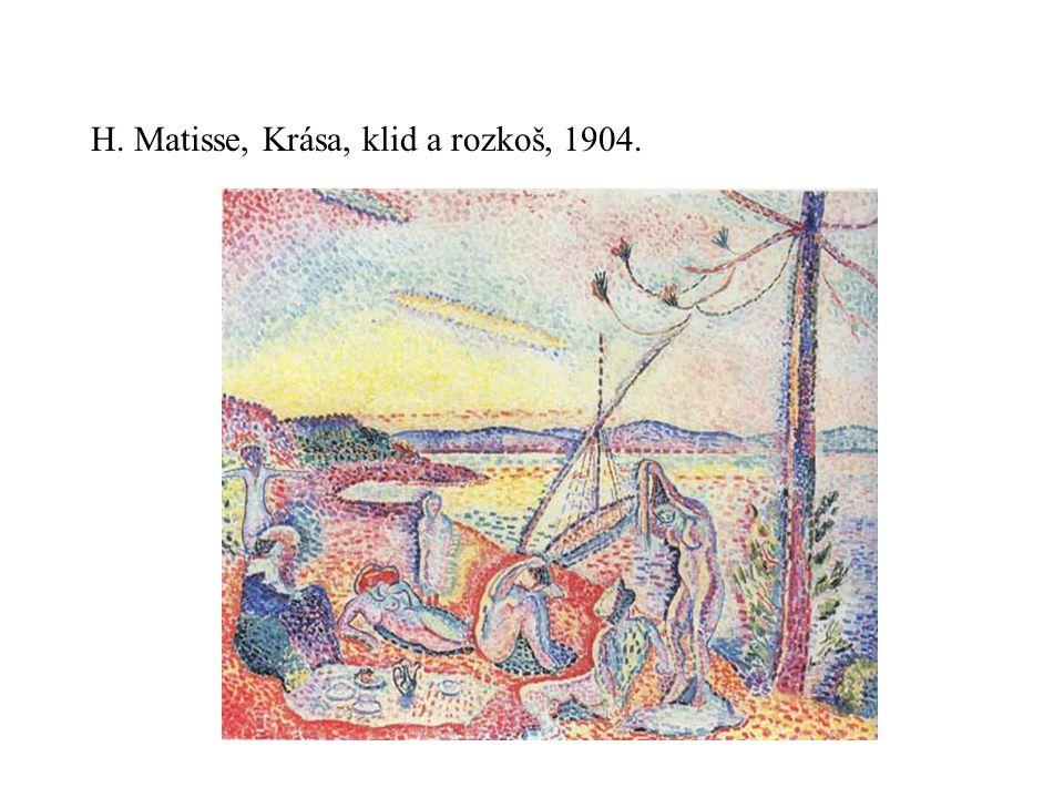 H. Matisse, Krása, klid a rozkoš, 1904.