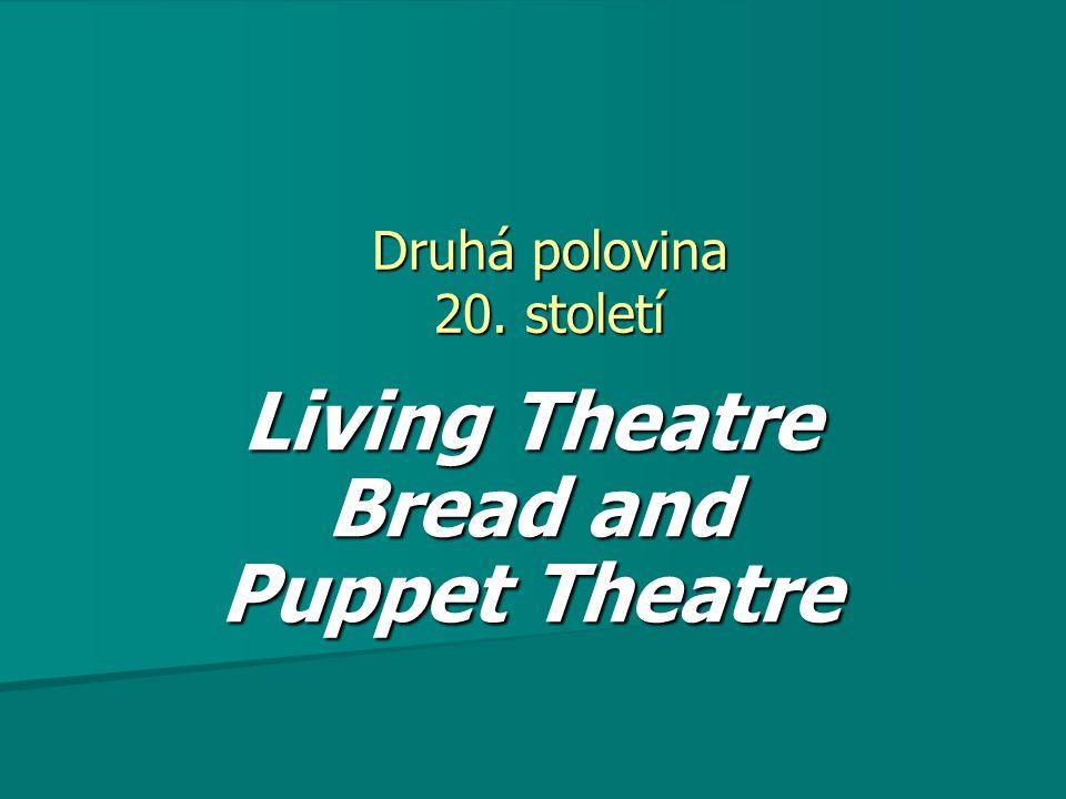 27.3.2014 Václav Cejpek Living Theatre vliv Artauda (Divadlo a jeho dvojenec), Brechta vliv Artauda (Divadlo a jeho dvojenec), Brechta v 50.