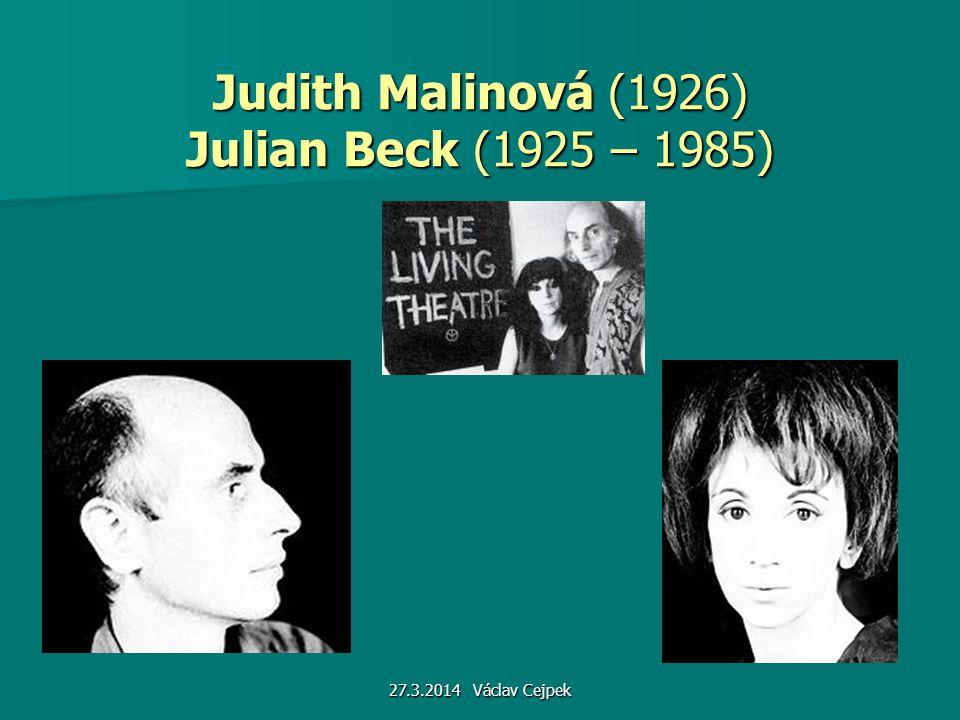 27.3.2014 Václav Cejpek Judith Malinová (1926) Julian Beck (1925 – 1985)