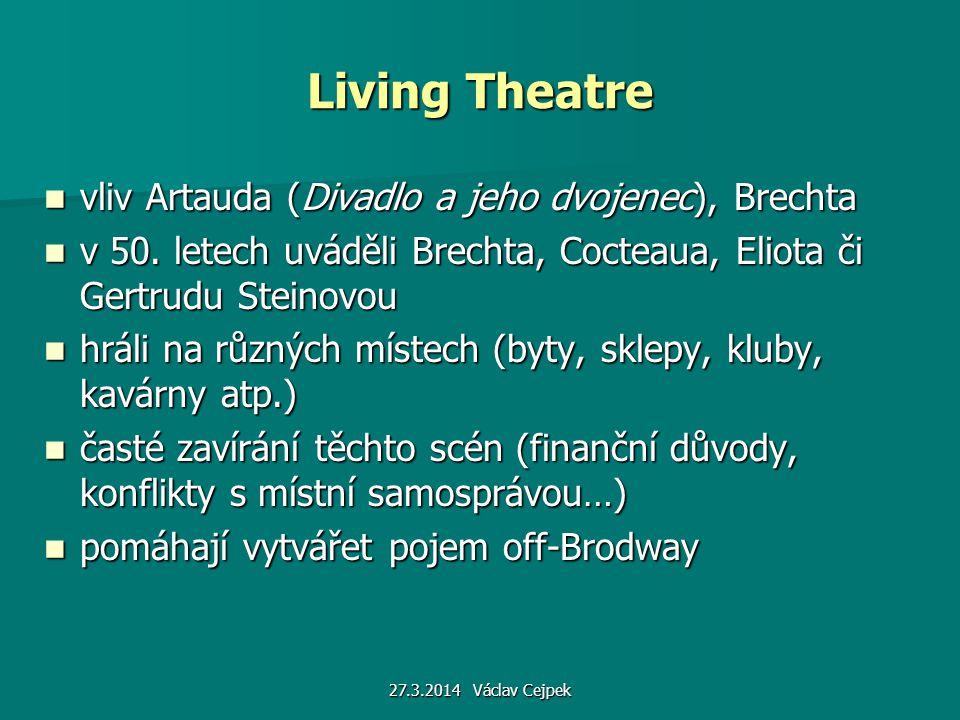 27.3.2014 Václav Cejpek Living Theatre vliv Artauda (Divadlo a jeho dvojenec), Brechta vliv Artauda (Divadlo a jeho dvojenec), Brechta v 50. letech uv