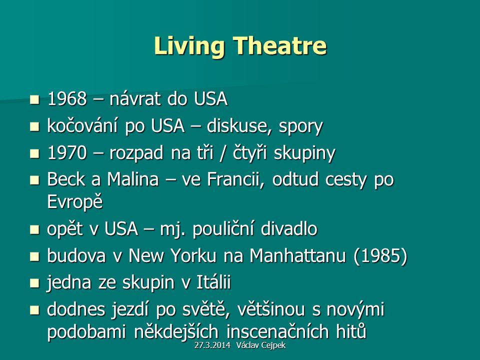 27.3.2014 Václav Cejpek Living Theatre 1968 – návrat do USA 1968 – návrat do USA kočování po USA – diskuse, spory kočování po USA – diskuse, spory 197