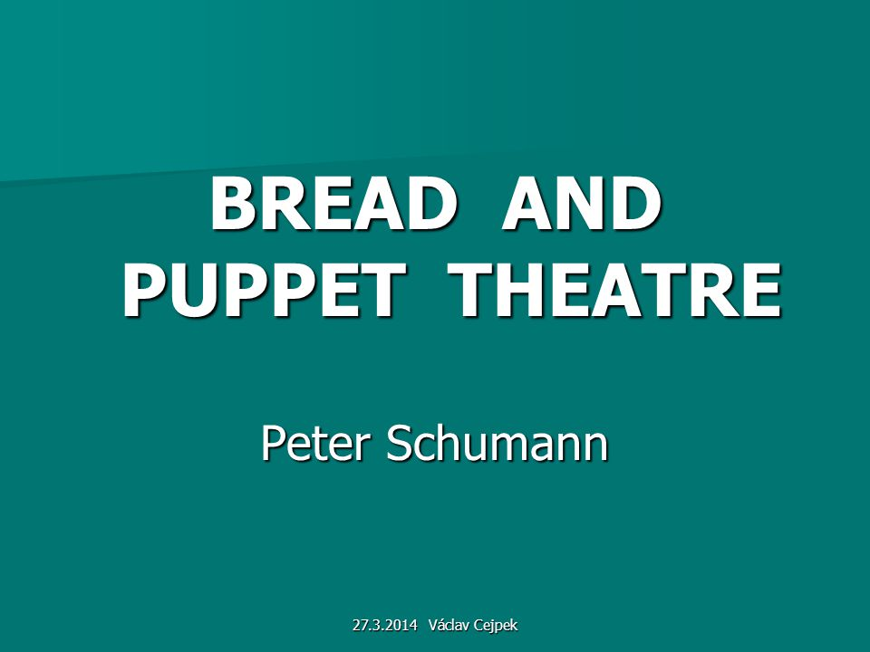 BREAD AND PUPPET THEATRE Peter Schumann