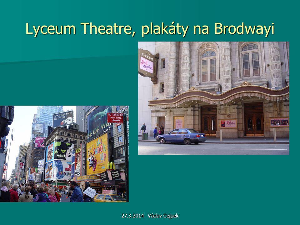 27.3.2014 Václav Cejpek Lyceum Theatre, plakáty na Brodwayi