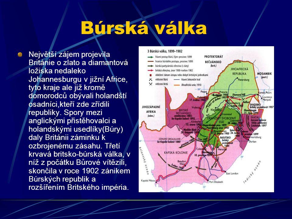 Búrská válka Největší zájem projevila Británie o zlato a diamantová ložiska nedaleko Johannesburgu v jižní Africe, tyto kraje ale již kromě domorodců obývali holandští osadníci,kteří zde zřídili republiky.