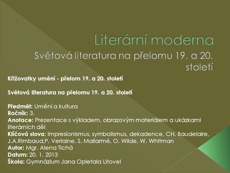 Křižovatky umění - přelom 19.a 20. století Světová literatura na přelomu 19.