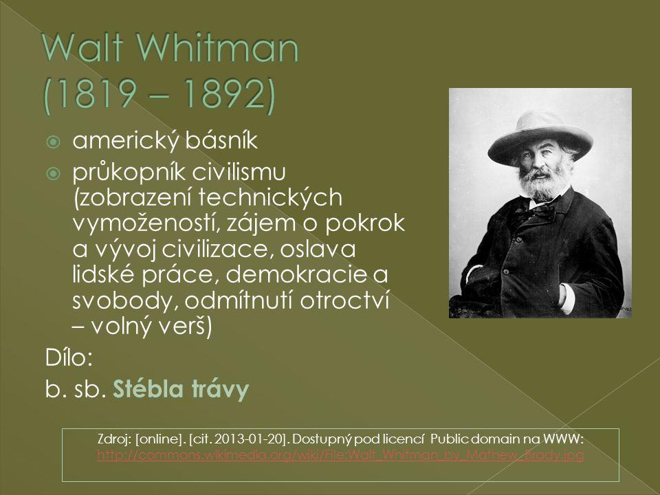  americký básník  průkopník civilismu (zobrazení technických vymožeností, zájem o pokrok a vývoj civilizace, oslava lidské práce, demokracie a svobo
