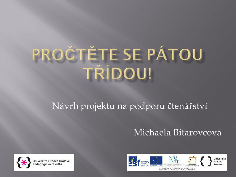 Návrh projektu na podporu čtenářství Michaela Bitarovcová