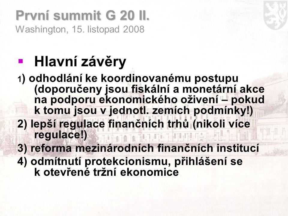 První summit G 20 II. První summit G 20 II. Washington, 15.