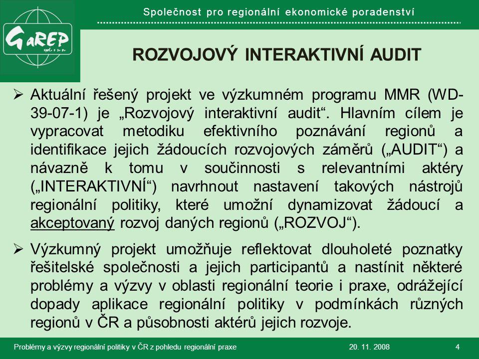 """Společnost pro regionální ekonomické poradenství ROZVOJOVÝ INTERAKTIVNÍ AUDIT  Aktuální řešený projekt ve výzkumném programu MMR (WD- 39-07-1) je """"Rozvojový interaktivní audit ."""