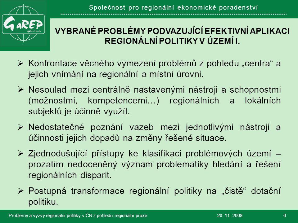 Společnost pro regionální ekonomické poradenství VYBRANÉ PROBLÉMY PODVAZUJÍCÍ EFEKTIVNÍ APLIKACI REGIONÁLNÍ POLITIKY V ÚZEMÍ I.