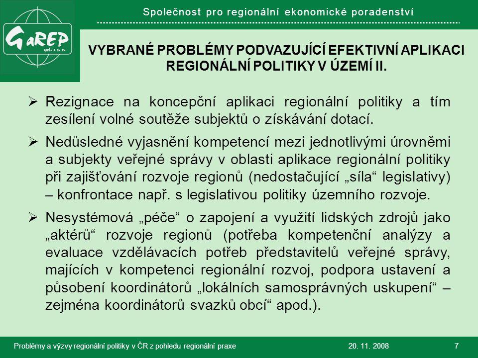 Společnost pro regionální ekonomické poradenství VYBRANÉ PROBLÉMY PODVAZUJÍCÍ EFEKTIVNÍ APLIKACI REGIONÁLNÍ POLITIKY V ÚZEMÍ II.