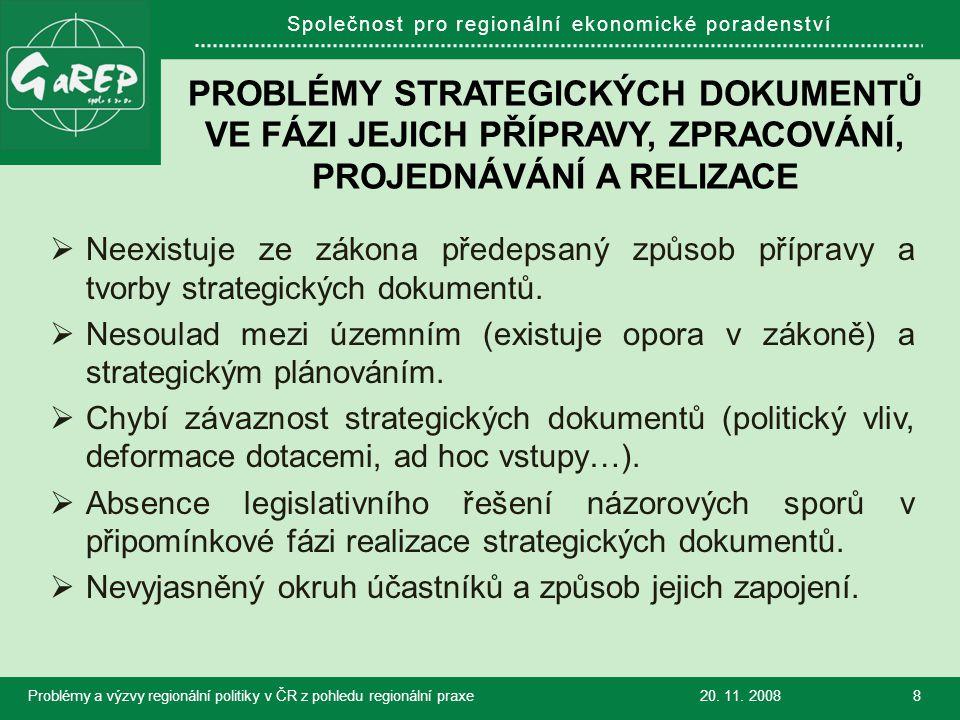 Společnost pro regionální ekonomické poradenství PROBLÉMY STRATEGICKÝCH DOKUMENTŮ VE FÁZI JEJICH PŘÍPRAVY, ZPRACOVÁNÍ, PROJEDNÁVÁNÍ A RELIZACE  Neexistuje ze zákona předepsaný způsob přípravy a tvorby strategických dokumentů.