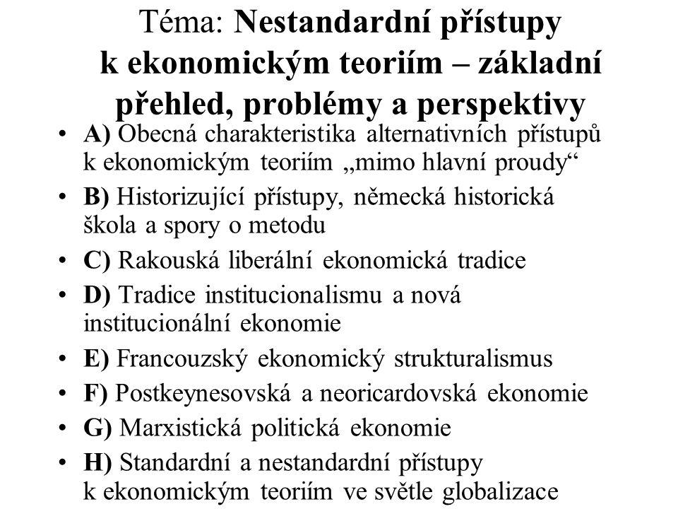 Téma: Nestandardní přístupy k ekonomickým teoriím – základní přehled, problémy a perspektivy A) Obecná charakteristika alternativních přístupů k ekono