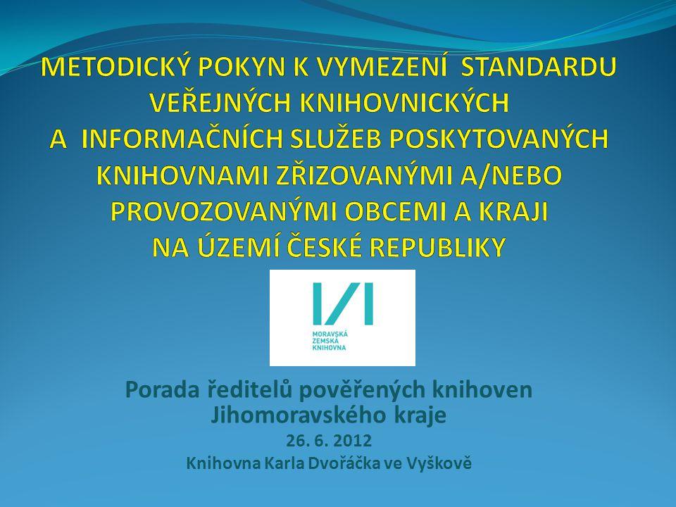 Porada ředitelů pověřených knihoven Jihomoravského kraje 26. 6. 2012 Knihovna Karla Dvořáčka ve Vyškově