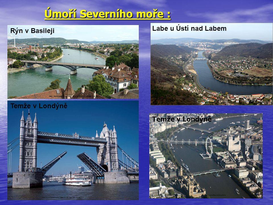 Úmoří Severního moře : Úmoří Severního moře : Rýn v Basileji http://farm3.static.flickr.com/2592/3978840211_15f584cd10.jpg Labe u Ústí nad Labem http: