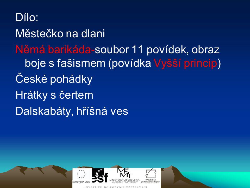 Jan Drda (1915-1970) Český spisovatel Narodil se v Příbrami studoval gymnázium a filosofickou fakultu Byl redaktorem Lidových novin, později jejich šéfredaktorem Byl také poslancem Národního shromáždění