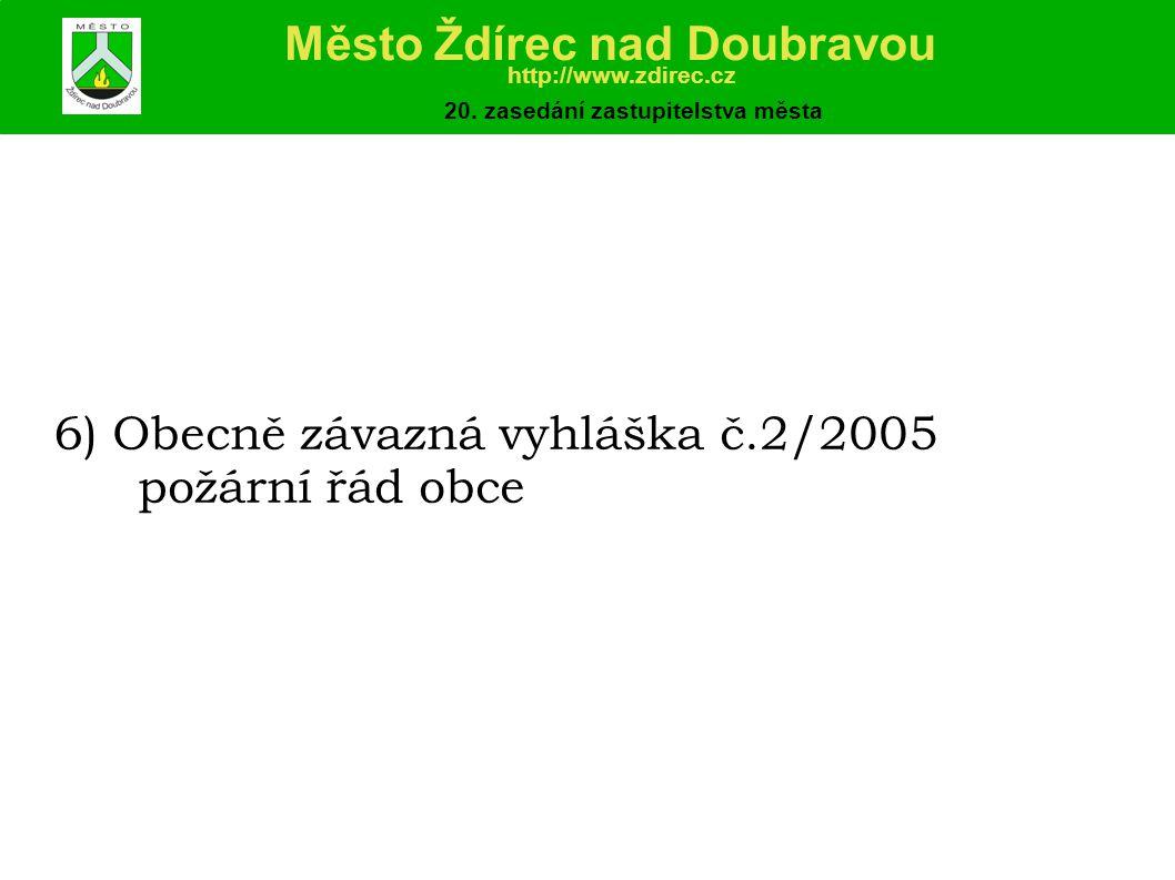 6) Obecně závazná vyhláška č.2/2005 požární řád obce Město Ždírec nad Doubravou http://www.zdirec.cz 20.