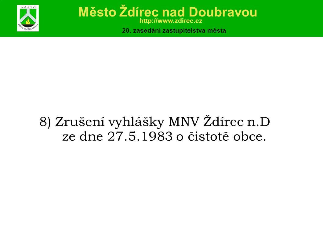 8) Zrušení vyhlášky MNV Ždírec n.D ze dne 27.5.1983 o čistotě obce.