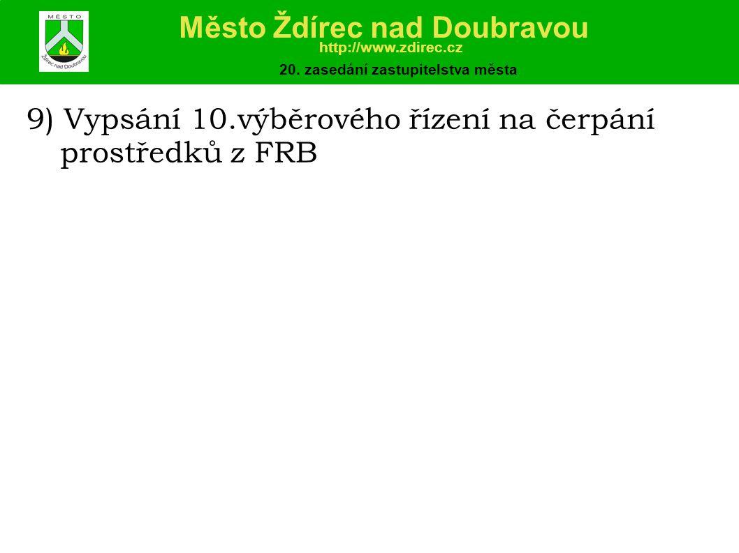 9) Vypsání 10.výběrového řízení na čerpání prostředků z FRB Město Ždírec nad Doubravou http://www.zdirec.cz 20.