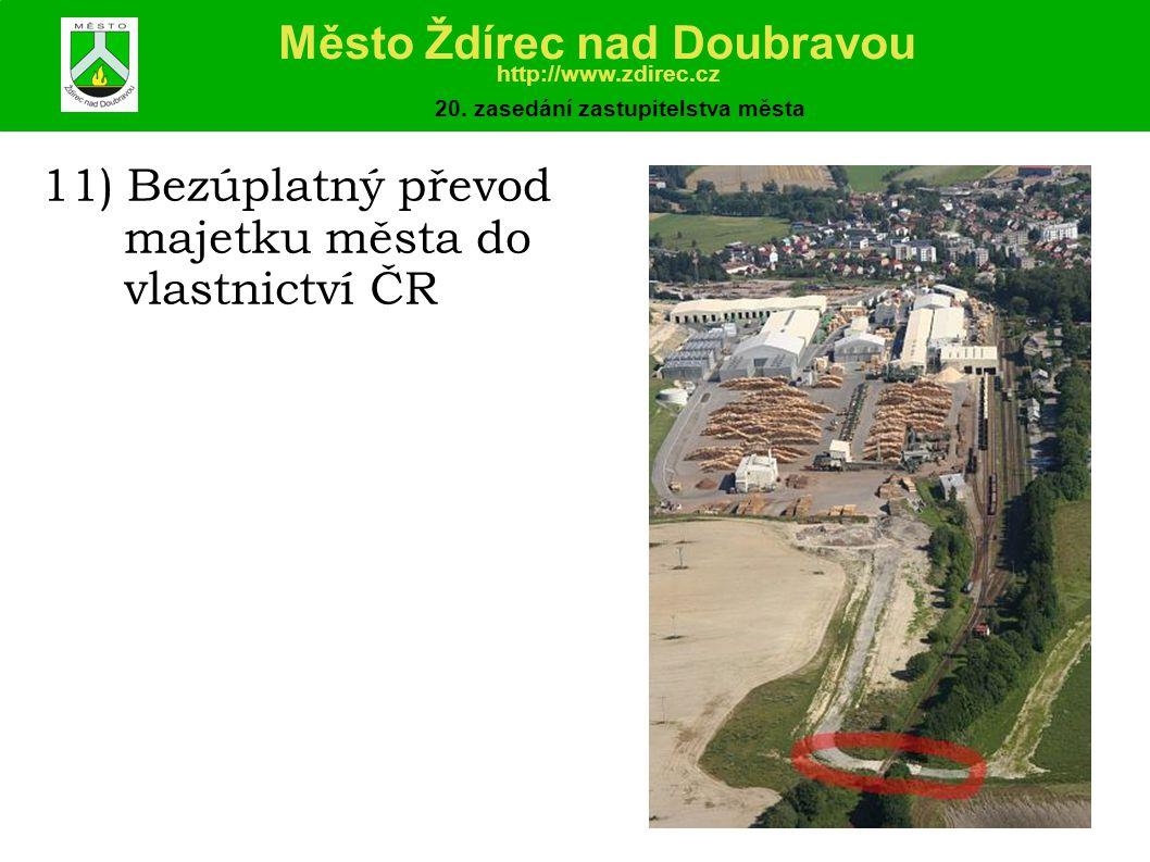 11) Bezúplatný převod majetku města do vlastnictví ČR Město Ždírec nad Doubravou http://www.zdirec.cz 20.