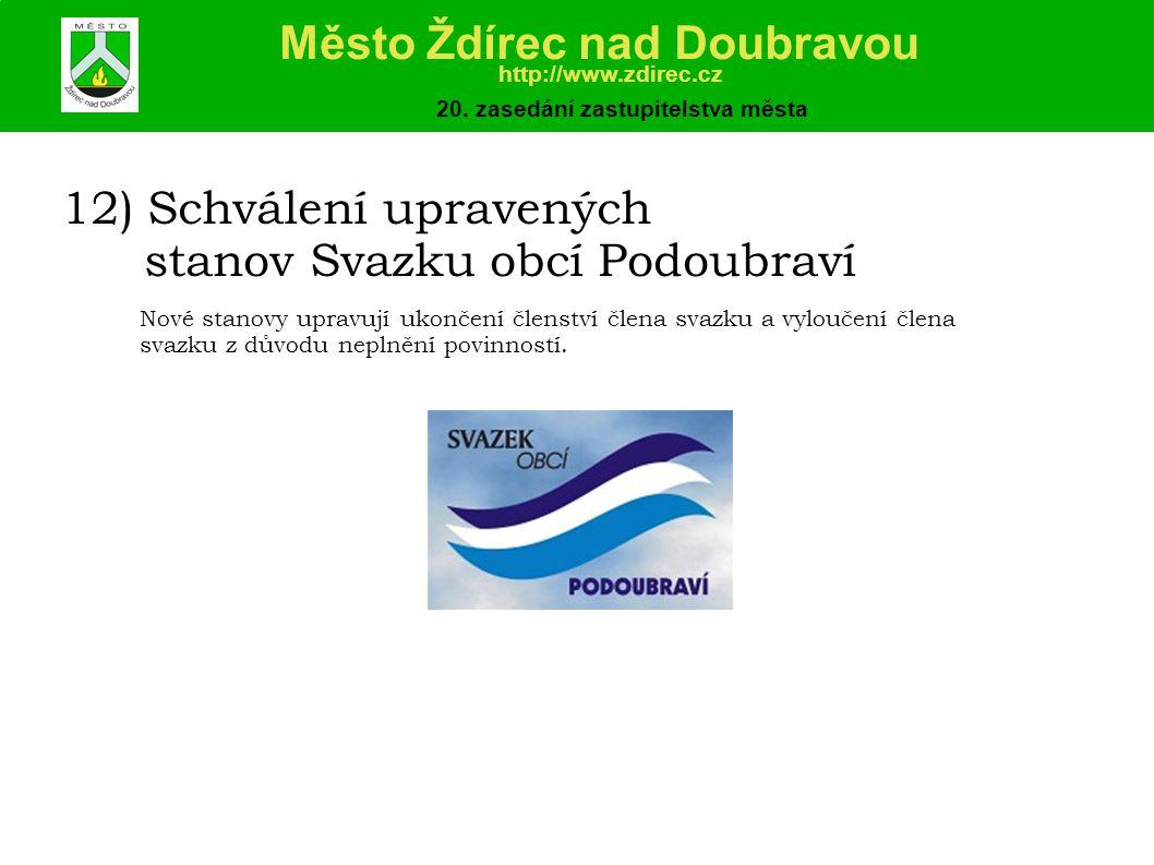 12) Schválení upravených stanovSvazku obcí Podoubraví Město Ždírec nad Doubravou http://www.zdirec.cz 20.