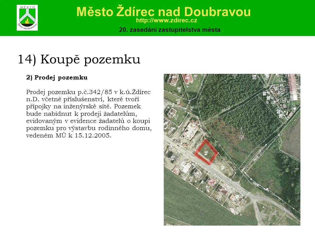 14) Koupě pozemku Město Ždírec nad Doubravou http://www.zdirec.cz 20.