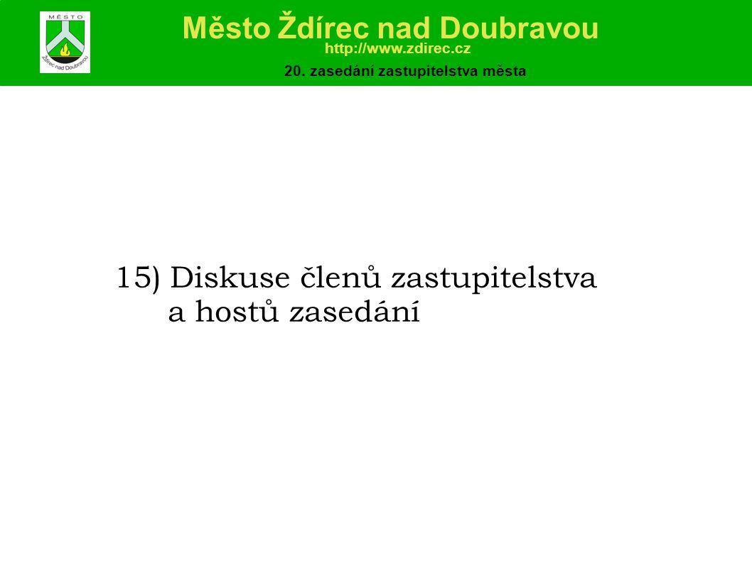 15) Diskuse členů zastupitelstva a hostů zasedání Město Ždírec nad Doubravou http://www.zdirec.cz 20.