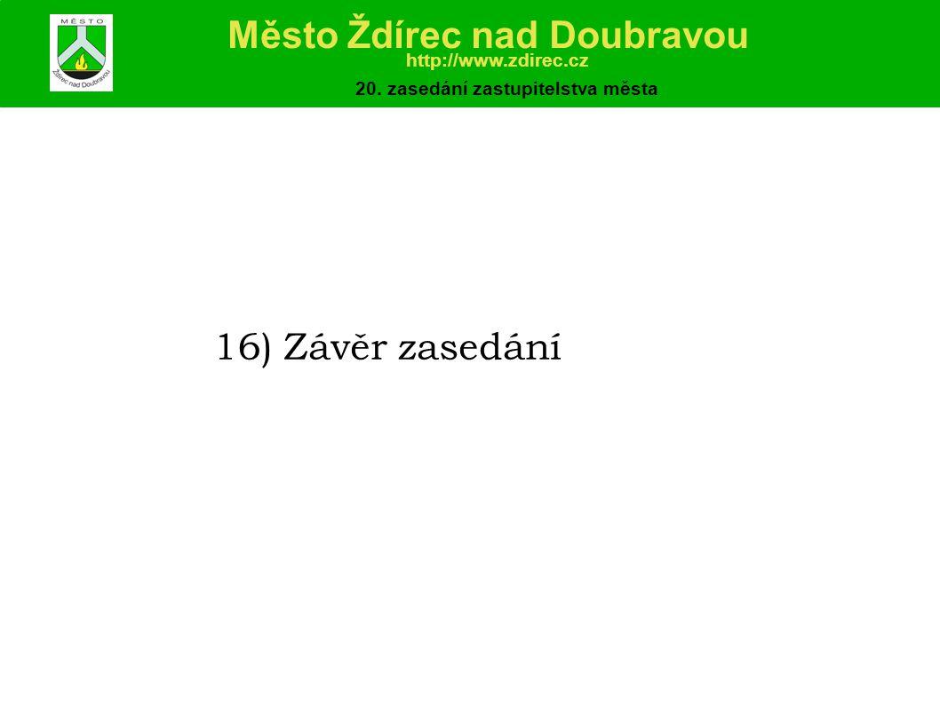 16) Závěr zasedání Město Ždírec nad Doubravou http://www.zdirec.cz 20.