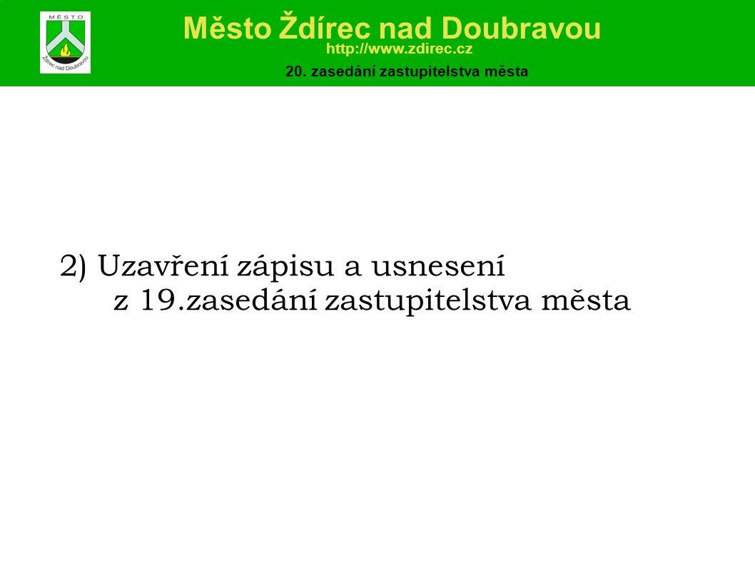 2) Uzavření zápisu a usnesení z 19.zasedání zastupitelstva města Město Ždírec nad Doubravou http://www.zdirec.cz 20.